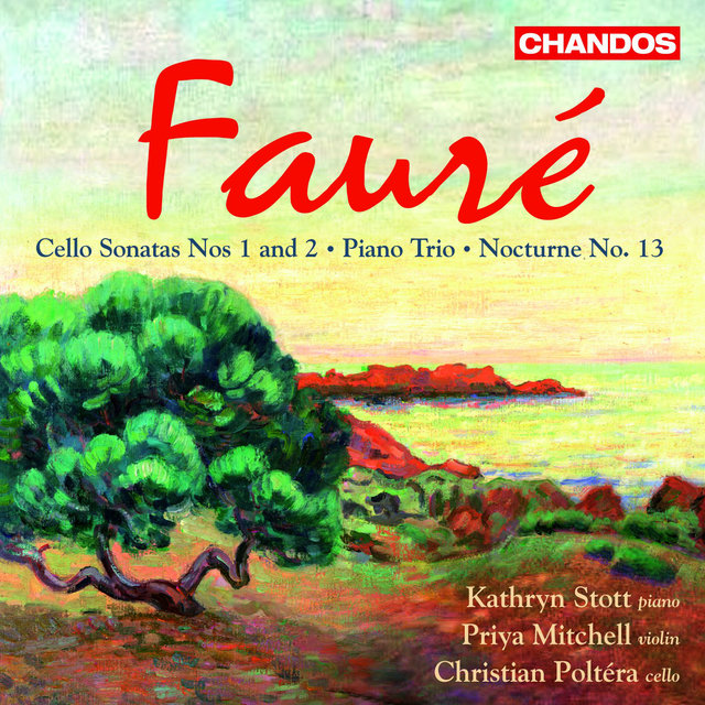 Faure: Cello Sonatas Nos. 1 and 2 / Piano Trio / Nocturne No. 13