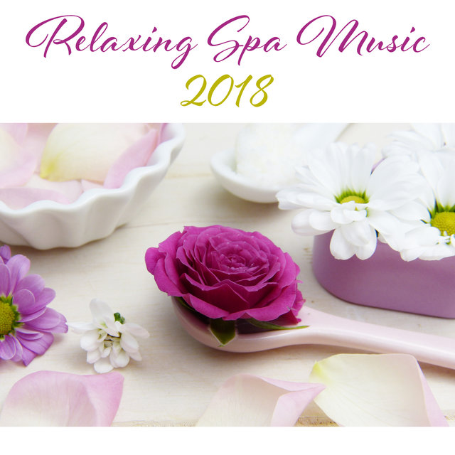 Relaxing Spa Music 2018 by Best Relaxation Music on TIDAL