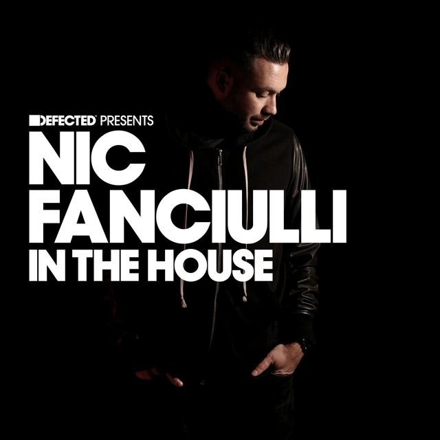 Defected Presents Nic Fanciulli In The House Mixtape