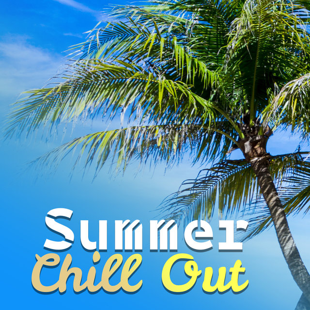9c122fd828bac Listen to Summer Chill Out – Summertime Music