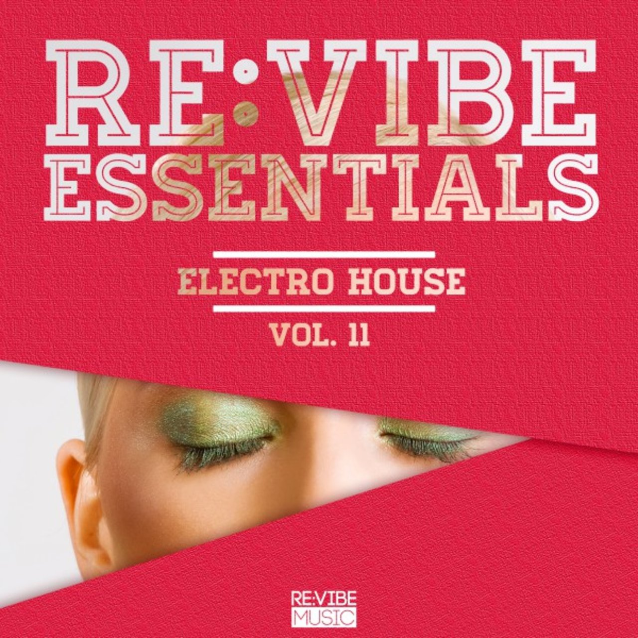 Re:Vibe Essentials - Electro House, Vol. 11