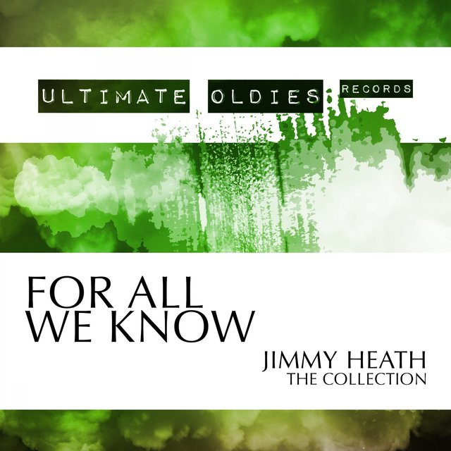 Ultimate Oldies: For All We Know