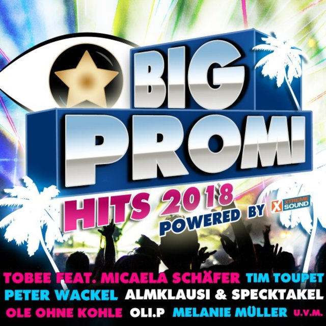 Big Promi Hits 2018 Powered by Xtreme Sound