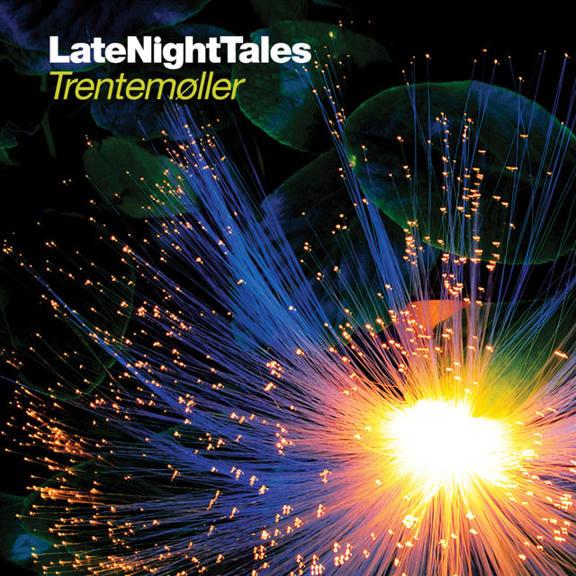 Late Night Tales: Trentemøller
