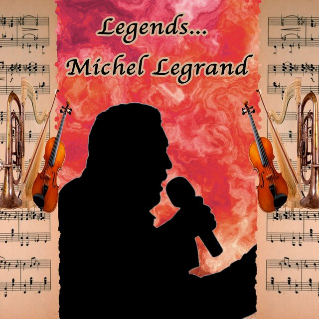 Legends: Michel Legrand