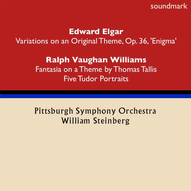 Edward Elgar: Variations on an Original Theme, Op. 36, 'Enigma' - Ralph Vaughan Williams: Fantasia on a Theme by Thomas Tallis & Five Tudor Portraits