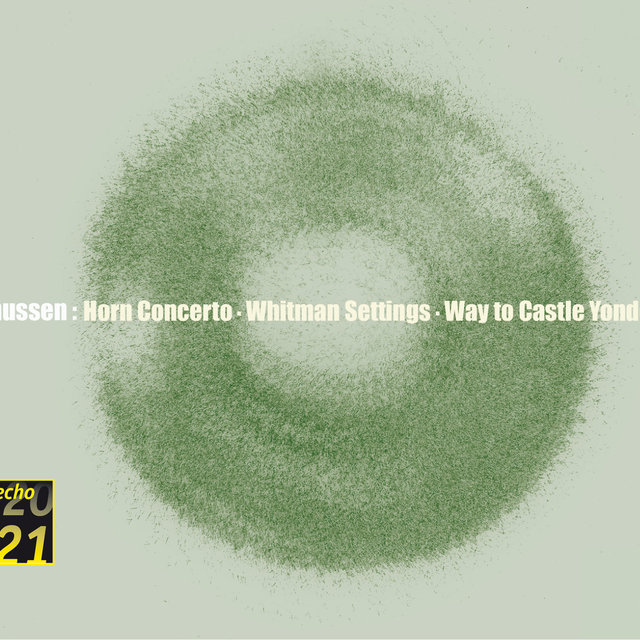 Knussen: Horn Concerto, Whitman Settings, etc.