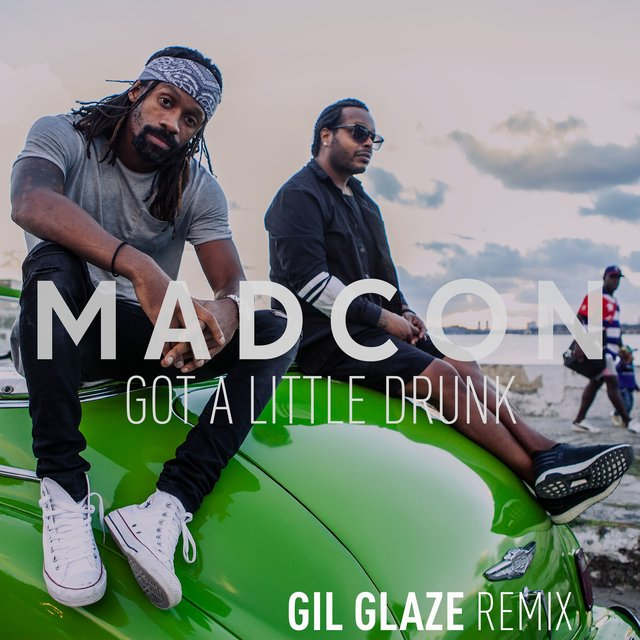 Got A Little Drunk (Gil Glaze Remix)