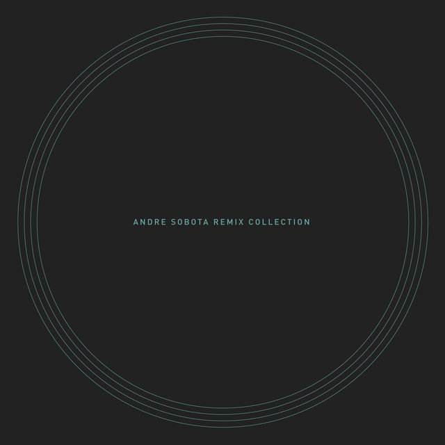 Andre Sobota Remix Collection
