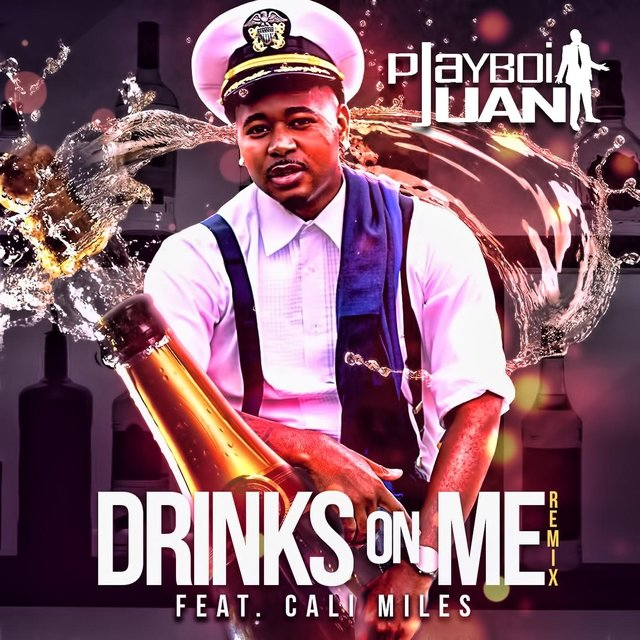 Drinks On Me (Remix) [feat. Cali Miles]