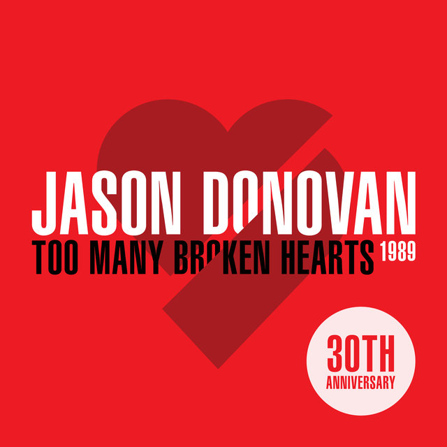 Too Many Broken Hearts (The 30th Anniversary)