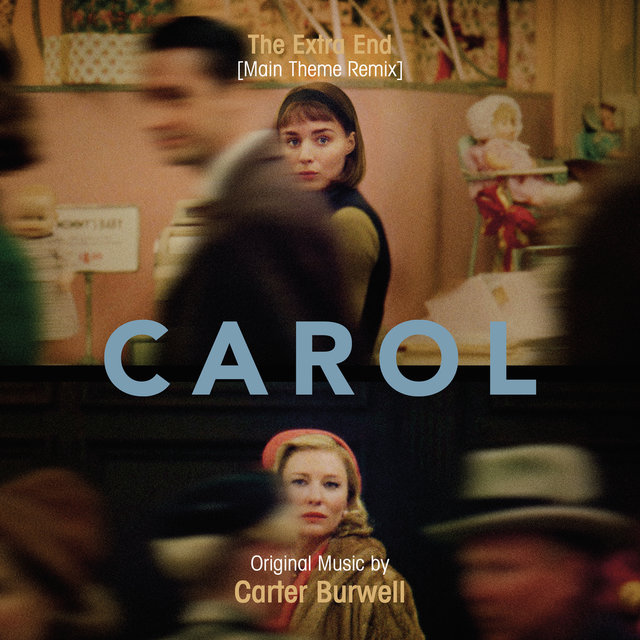 "The Extra End (Main Theme Remix From ""Carol"")"
