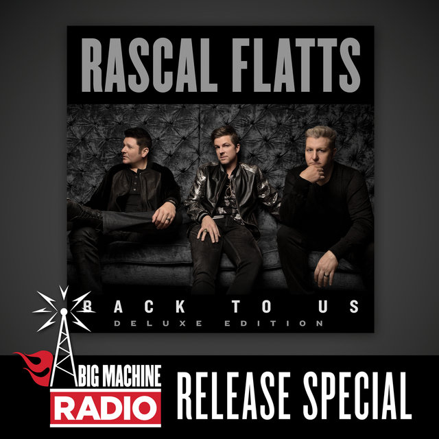 Back To Us (Deluxe Version / Big Machine Radio Release Special)