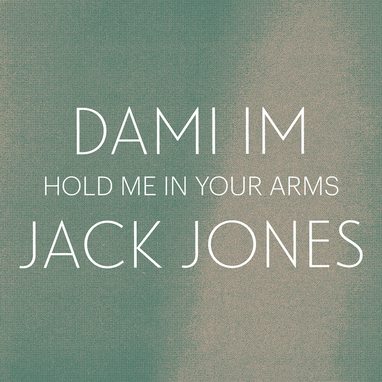 Hold Me In Your Arms