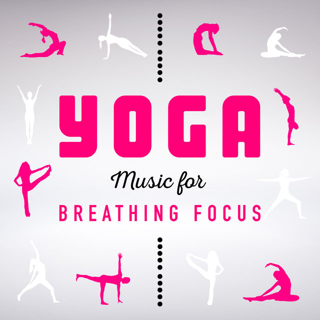 Yoga Music for Breathing Focus