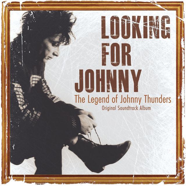 Looking for Johnny: The Legend of Johnny Thunders (Original Soundtrack)