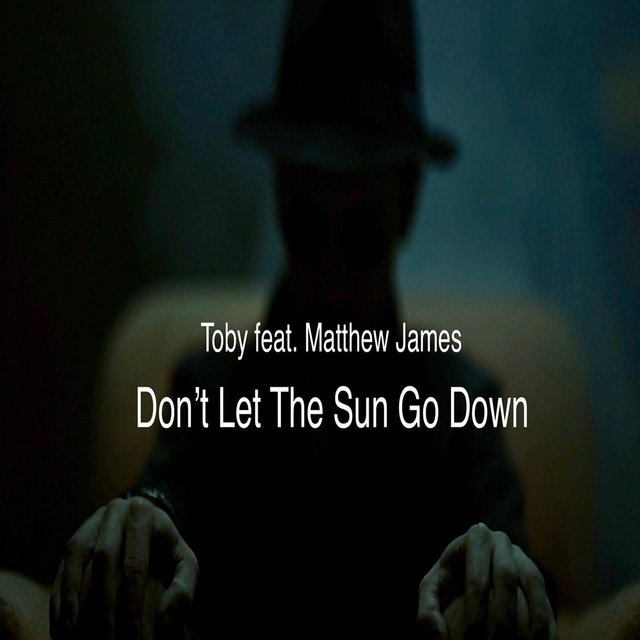 Don't Let the Sun Go Down (feat. Matthew James)
