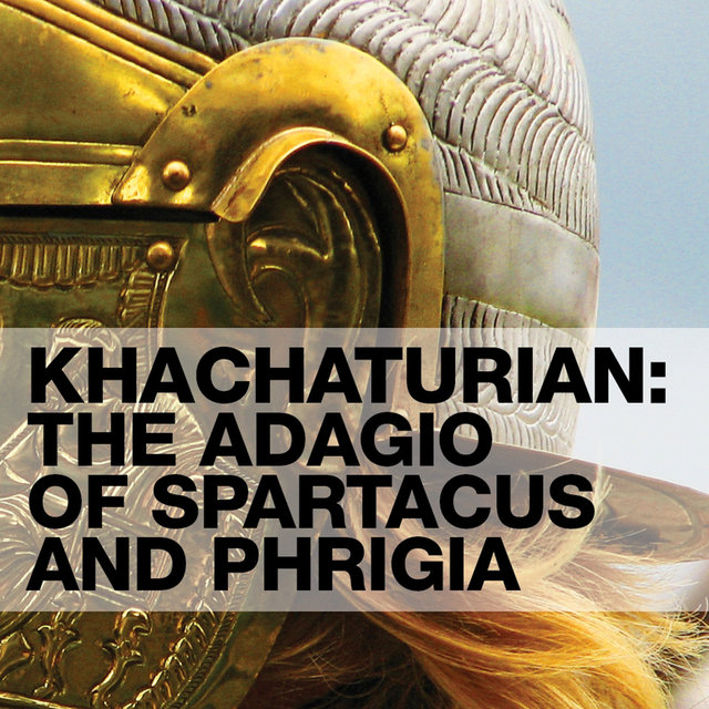 Khachaturian: The Adagio Of Spartacus And Phrigia