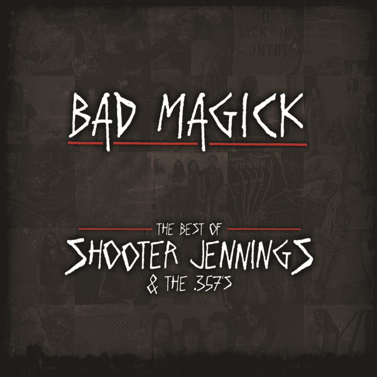 Bad Magick - The Best Of Shooter Jennings & The .357's