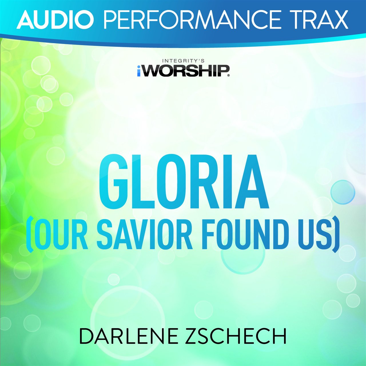 Gloria (Our Savior Found Us) [Audio Performance Trax]