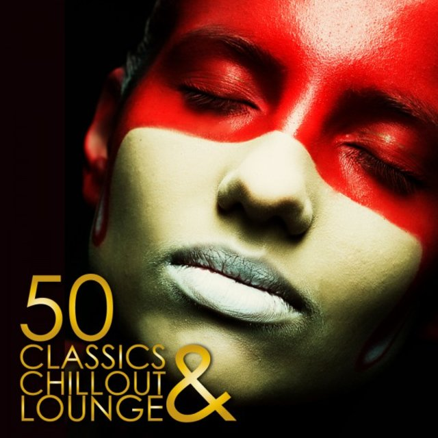 50 Classics Chillout and Lounge