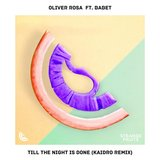 Till The Night Is Done [Kaidro Remix]