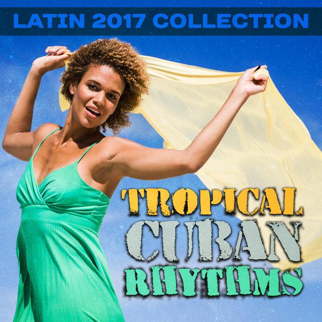 Listen to 15 Cuban Summer Songs: Best Latin Music for Dancing