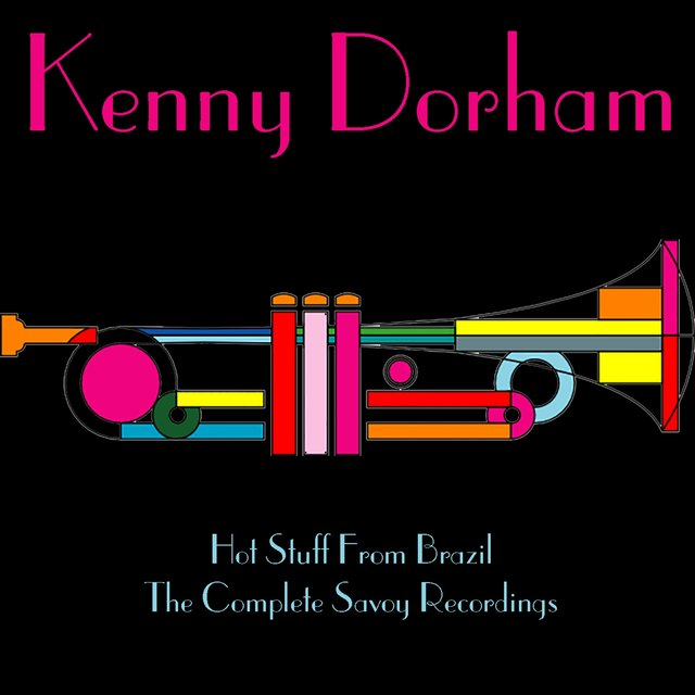 Kenny Dorham: Hot Stuff from Brazil / The Complete Savoy Recordings