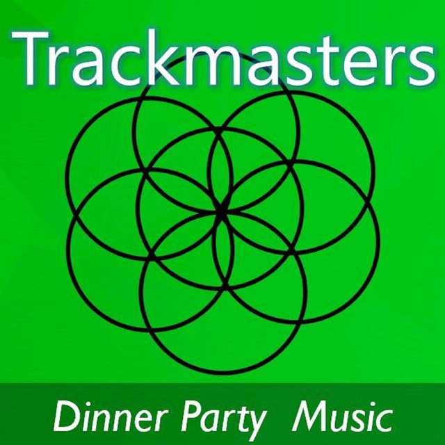 Trackmasters: Dinner Party Music