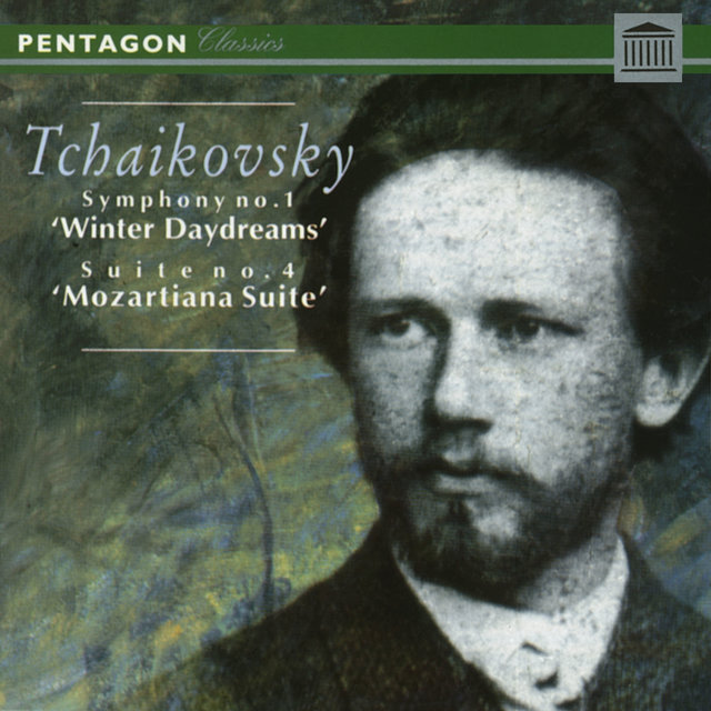 "Tchaikovsky: Symphony No. 1 ""Winter Daydreams"" - Suite No. 4 ""Mozartiana"""