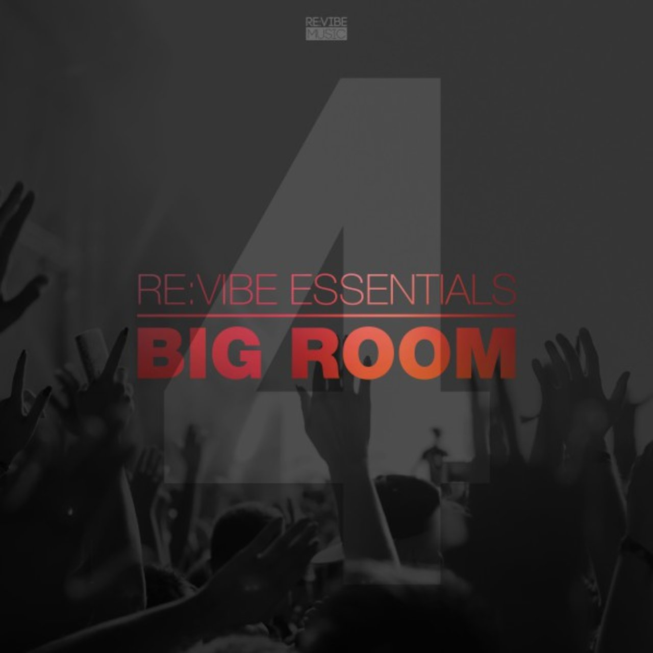 Re:Vibe Essentials - Big Room, Vol. 4