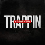 Trappin Anonymous (Cheating Anonymous)
