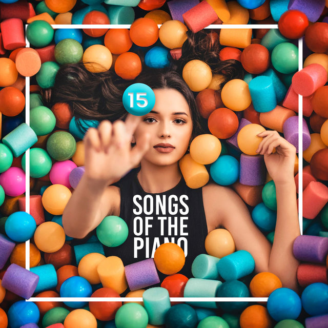 15 Songs of the Piano: 2019 Beautiful Soft Piano Jazz Music, Soothing Melodies, Easy Listening Piano Sounds for Many Occasions