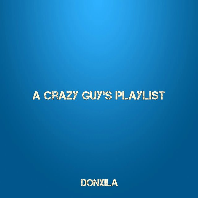 A Crazy Guy's Playlist