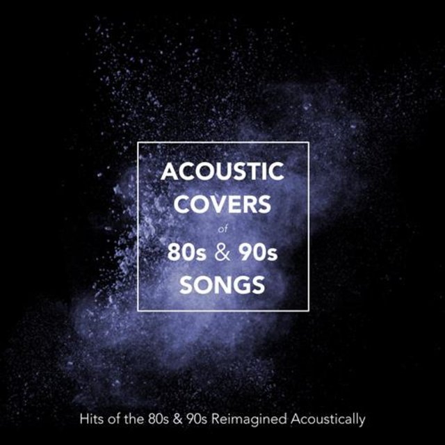 TIDAL Listen To Acoustic Covers Of 80s 90s Songs Hits The And Reimagined Acoustically By Various Artists On
