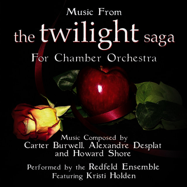 Music from the Twilight Saga for Chamber Orchestra Composed by Carter Burwell, Alexandre Desplat and Howard Shore