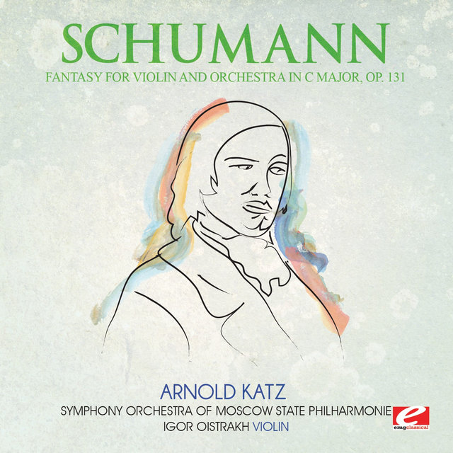 Schumann: Fantasy for Violin and Orchestra in C Major, Op. 131 (Digitally Remastered)