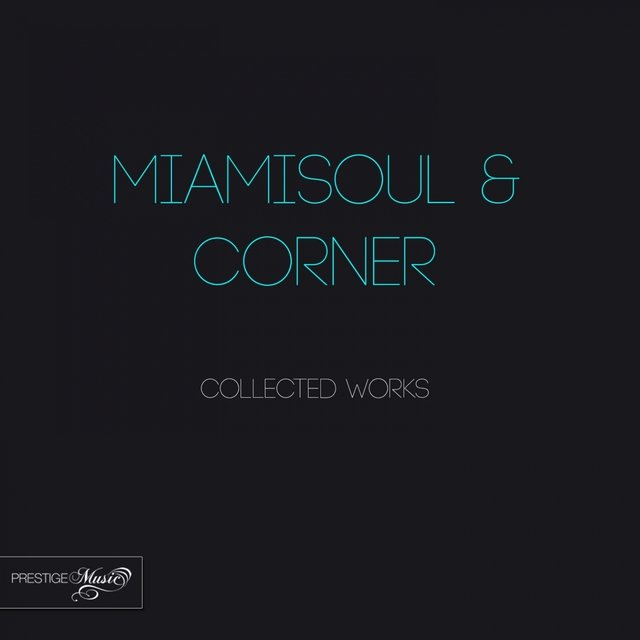 Miamisoul & Corner Collected Works