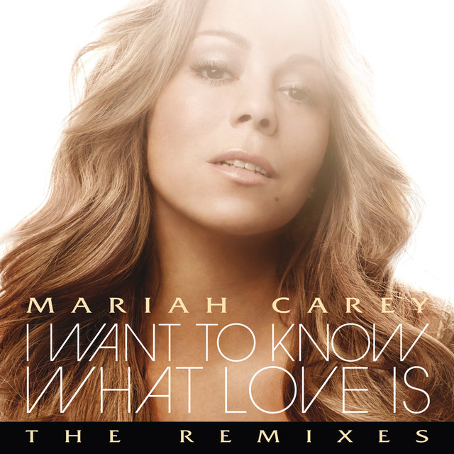 I Want To Know What Love Is: The Remixes