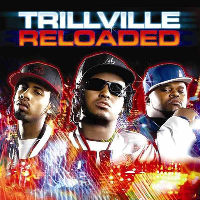Trillville Reloaded