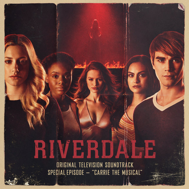 Riverdale: Special Episode - Carrie The Musical (Original Television Soundtrack)