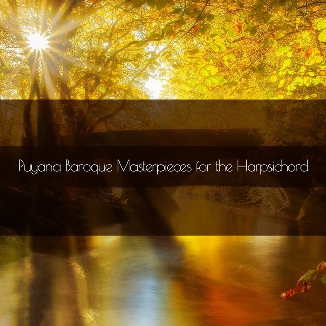Puyana Baroque Masterpieces for the Harpsichord