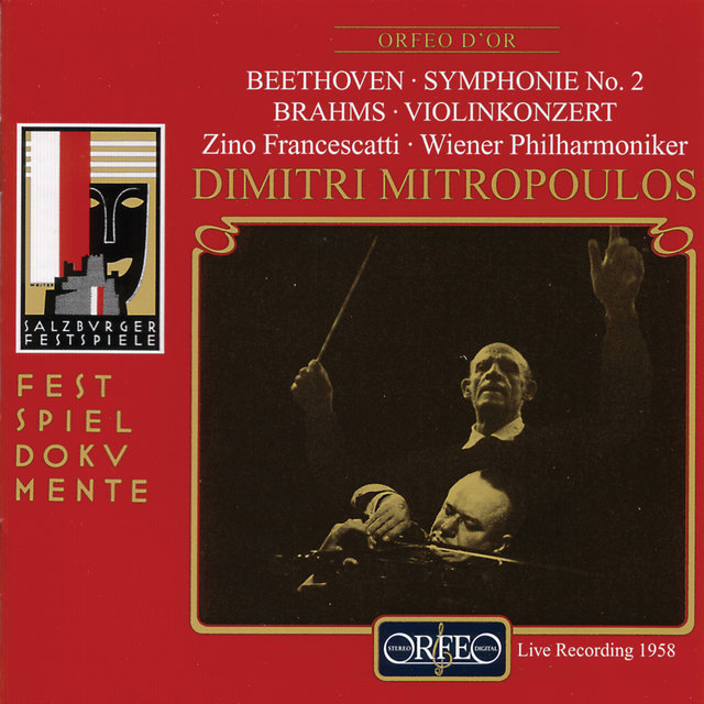 Beethoven: Symphony No. 2 in D Major, Op. 36 - Brahms: Violin Concerto in D Major, Op. 77 (Live)