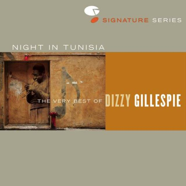 Night In Tunisia: The Very Best Of Dizzy Gillespie