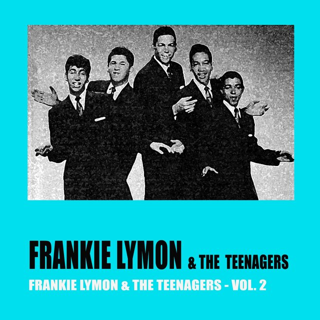 Frankie Lymon & The Teenagers Vol. 2