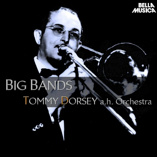 Big Band: Tommy Dorsey and His Orchestra
