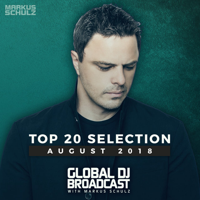 Global DJ Broadcast - Top 20 August 2018