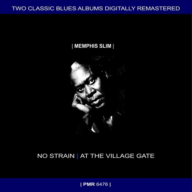 Two Originals: No Strain & Memphis Slim and Willie Dixon At The Village Gate