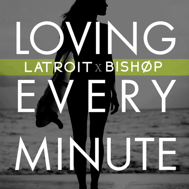 Loving Every Minute (Remixes)