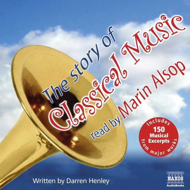 Henley, D.: The Story of Classical Music (US version)